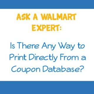 Ask A Walmart Expert:  Is There Any Way to Print Directly From a Coupon Database?