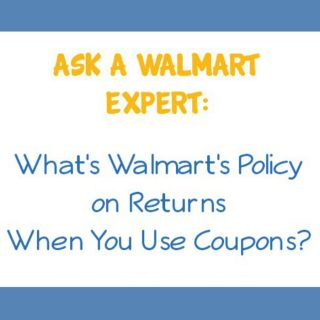 Ask a Walmart Expert:  What's Walmart's Policy on Returns When You Use Coupons?