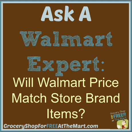 Ask A Walmart Expert: Will Walmart P:rice Match Store Brand Items?