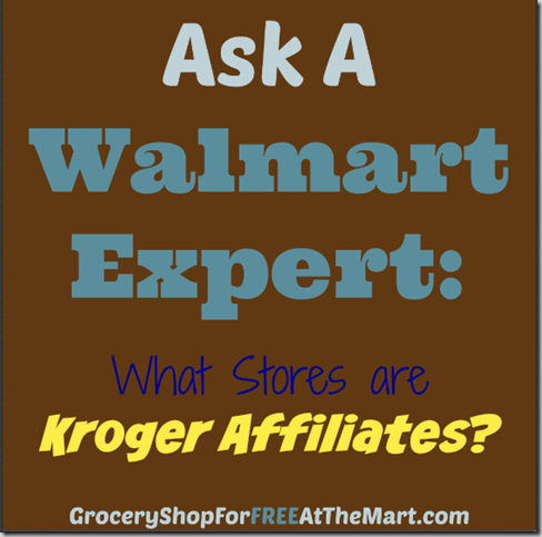 Ask a Walmart Expert: What Stores are Kroger Affiliates?