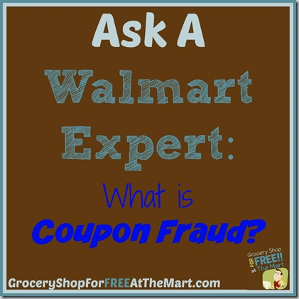 Ask a Walmart Expert: What is Coupon Fraud?