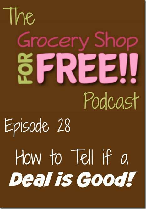 The Grocery Shop for FREE Podcast–Episode 28: How to Tell if a Deal is Good!