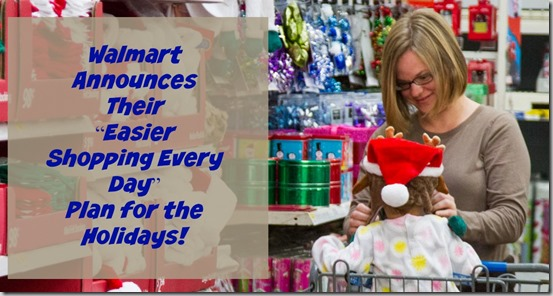 "Walmart Announces Their ""Easier Shopping Every Day"" Plan for the Holidays!"