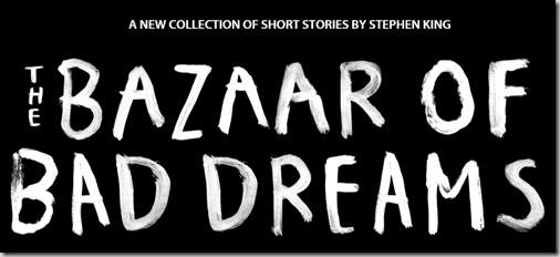Stephen King Has Taken Over the Official Walmart Blog!  Preorder The Bazaar of Bad Dreams Today!