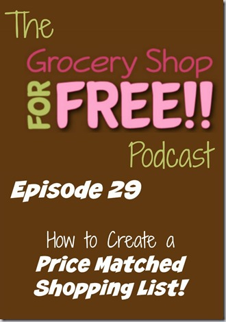 The Grocery Shop for FREE Podcast-Episode 29: How to Create a Price Matched Shopping List!