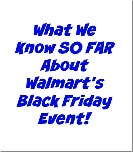 What We Know SO FAR About Walmart's Black Friday Event!