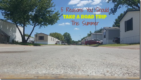 5 Reasons You Should Take a Road Trip This Summer