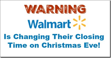 Warning: Walmart is Changing Their Closing Times on Christmas Eve!